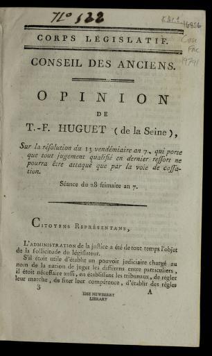 Opinion de T.-F. Huguet (de la Seine), sur la re solution du 13 vende miaire an 7, qui porte que tout jugement qualifie  en dernier ressort ne pourra e tre attaque  que part la voie de cassation by The odore-Franc ʹois Huguet